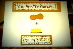 The Peanut to My Butter by LifesAcanvas on Etsy, $3.00