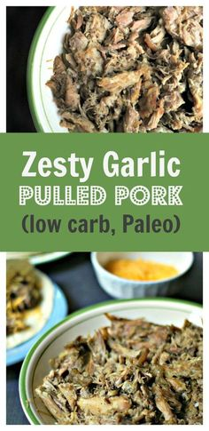 Slow Cooker Zesty Garlic Pulled Pork - a delicious and versatile low carb and Paleo dinner. Use for tacos, sandwiches or rice bowls.
