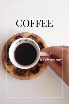 It's always time COFFEE A morning coffee is my favorite way of starting the day, settling the nerves so that they don't later fray. To Italians, having coffee is more than just having coffee. One moment means much more... A moment waking A moment Romantic A