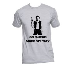 Han Solo with a classic Dirty Harry line on a classic American Apparel t shirt. Color and sizing options availableThe American Apparel 2001 Men's/Unisex t-shirt is one of the our most popular fashion t-shirts right now. It has a fashion cut so it runs a bit snugger than a standard t-shi...