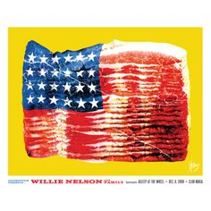 The Willie Nelson bacon print by KII ARENS celebrates America's favorite food. A package of smoky bacon is designed to simulate the American flag. KII ARENS has created other music inspired food posters including Jello molded into a Devo h Moslem, Jack Threads, Willie Nelson, Concert Posters, Music Posters, Gig Poster, Rock Posters, Art Posters, Print Poster
