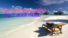 Beautiful Chill out and lounge Music remix 2015 RELAXATION