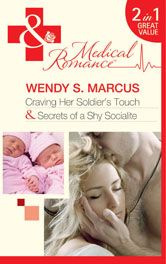 I love Wendy's books! Medical books: Craving Her Soldier's Touch / Secrets of a Shy Socialite