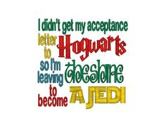Hogwarts Acceptance Leave Shire For Jedi 3 Sizes Funny Machine Embroidery Design