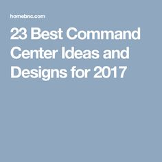 23 Best Command Center Ideas and Designs for 2017