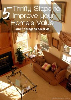 Are you looking to sell your home or want to increase your home's look and value on a small budget?  Well, here 5 things you can do and 3 things you should never do!