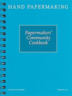 Summer 2013 issue of Hand Papermaking
