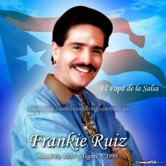 Frankie Ruiz - The Dad of Salsa. From Mayagüez, Puerto Rico Frankie Ruiz, Salsa Music, Puerto Ricans, Beautiful Islands, My Man, New Jersey, Cuba, History, Celebrities