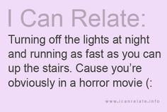 Too many scary movies as a teenager.