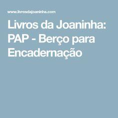 Livros da Joaninha: PAP - Berço para Encadernação