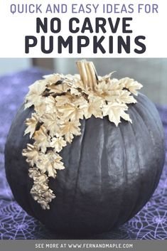 Want to decorate for Fall and Halloween without the mess and effort of carving jack-o-lanterns? Check out these three simple and budget friendly no carve pumpkin ideas! A perfect craft project for kids and adults. Get all the details now at fernandmaple.com!