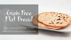 Grain Free, Paleo Flat Bread