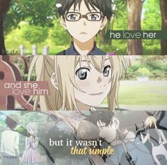 """He love her, and she love him. But it wasn't that simple..."" -Anime: Shigatsu Wa Kimi No Uso (Your Lie In April) -Edited by Karunase -Tumblr: karunase.tumblr.com"