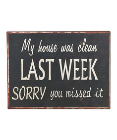 'My House Was Clean' Wall Sign
