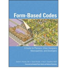 #7: Form-Based Codes: A Guide for Planners, Urban Designers, Municipalities and Developers A good reference book, especially for those researching on zoning innovations and transect planning :)