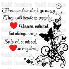 Those we love don't go away by ModaliCreations on Etsy svg In Loving Memory Quotes, Love Quotes, Inspirational Quotes, Sympathy Quotes, Sympathy Cards, Sympathy Prayers, Condolences Quotes, Condolence Messages, Angel Prayers