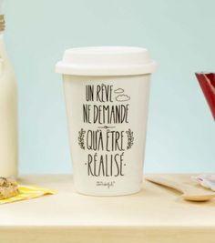 Avec ce mug, vos rêves ne demandent qu'à être réalisé, alors, qu'attendez-vous ?