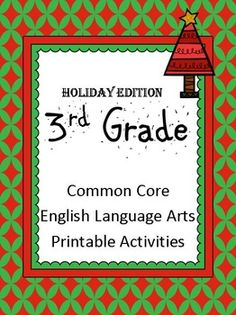 3rd Grade Common Core English Language Arts Activities (HOLIDAY EDITION!) Covers 10 standards and over 15 activities to use! HAPPY HOLIDAYS! :)