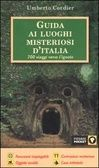Guida+ai+luoghi+misteriosi+d'Italia