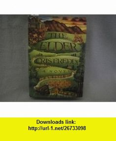 The Elder (9780394539140) Cris Freddi , ISBN-10: 0394539141  , ISBN-13: 978-0394539140 ,  , tutorials , pdf , ebook , torrent , downloads , rapidshare , filesonic , hotfile , megaupload , fileserve Link, Ebooks, Pdf, Tutorials, Teaching