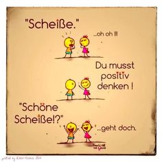 You must be positive! That is much better 😊 Good Jokes, Funny Jokes, Hilarious, Satirical Illustrations, German Quotes, German Language Learning, German Words, Perfection Quotes, Fact Quotes
