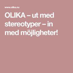 OLIKA – ut med stereotyper – in med möjligheter!