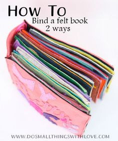 How to bind a felt quiet book 2 ways - one uses string, the other binder clips. Each look easy and have complete instructions. Diy Quiet Books, Baby Quiet Book, Felt Quiet Books, Book Projects, Sewing Projects, Sewing Ideas, Sensory Book, Quiet Book Patterns, Busy Book
