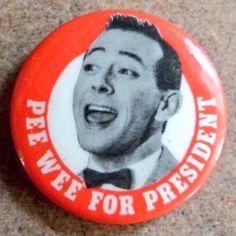 PEE WEE FOR PRESIDENT Source Instagram by Pee-wee Herman • Jun 5, 2015 #peewee #peeweeherman #president