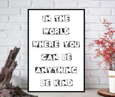 Quote Print ,Quote Wall Art, Quote Art,Quote Wall Art,Quote Wall Decor -Quote Wall Hanging -Quote Wall Print-Digital Art-Printable Art Quote Art, Quote Prints, Wall Prints, Hanging Quotes, Wall Decor Quotes, You Can Be Anything, As You Like, Cute Inspirational Quotes, Image Shows