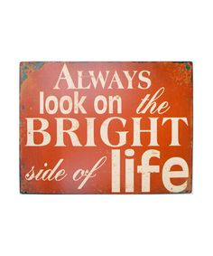 Look what I found on #zulily! Red 'Bright Side' Sign #zulilyfinds