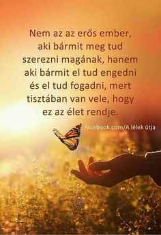 Nem az az erős ember...♡ Motto Quotes, Motivational Quotes, Life Quotes, Inspirational Quotes, Breakup Quotes, Affirmation Quotes, More Than Words, Just Do It, Picture Quotes