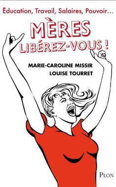 Mères, libérez-vous ! de Marie-Caroline MISSIR http://www.amazon.fr/dp/2259222447/ref=cm_sw_r_pi_dp_a15mvb03TA9CC