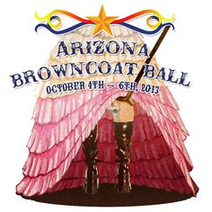AZ Browncoat Ball Oct 4th - 6th 2013 - artist Rose Wood (wait, is this a real thing that's really happening???)