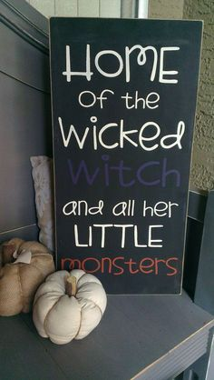 "Mine would say ""Home of the wicked witch and her little flying monkey"" cuz I love Wizard of Oz  Ria is my monkey"
