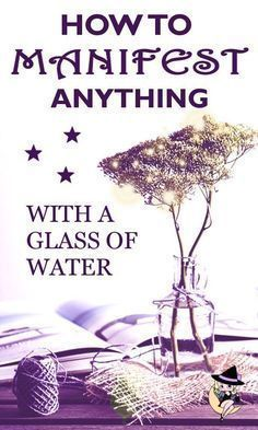 How To Manifest Anything with a Glass of Water Manifestation Journal, Manifestation Law Of Attraction, Law Of Attraction Affirmations, Spiritual Health, Spiritual Wisdom, Spiritual Awakening, Spirituality Art, Spiritual Love, Crystals