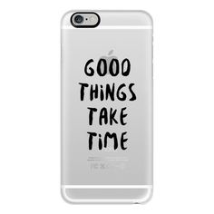 iPhone 6 Plus/6/5/5s/5c Case - Good Things Take Time (Black) (2.435 RUB) ❤ liked on Polyvore