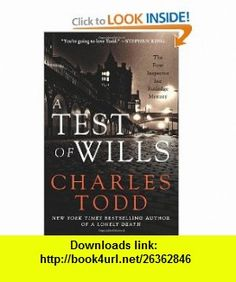 A Test of Wills The First Inspector Ian Rutledge Mystery (Inspector Ian Rutledge Mysteries) (9780062091611) Charles Todd , ISBN-10: 0062091611  , ISBN-13: 978-0062091611 ,  , tutorials , pdf , ebook , torrent , downloads , rapidshare , filesonic , hotfile , megaupload , fileserve