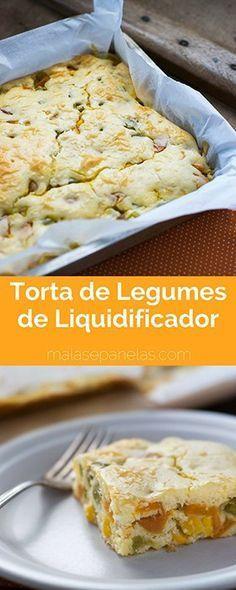 Torta de Legumes de Liquidificador   Malas e Panelas