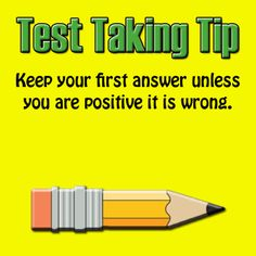 Test Taking Tip: Keep your first answer unless you are positive it is wrong. #test #testprep