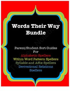 This product will help guide parents through Words Their Way Sorts from the following books: 50 Sorts from the red book- Alphabetic Spellers, 48 Sorts from the yellow book- With In Word Pattern Spellers, 56 Sorts from the green book- Syllable and Affix Sp