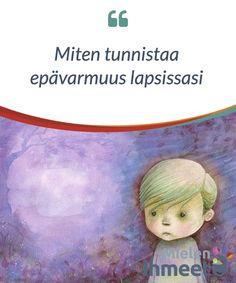 Miten tunnistaa epävarmuus lapsissasi. Olemme #tottuneet puhumaan #epävarmuudesta joka vallitsee aikuisten #keskuudessa, mutta mitä tapahtuu lasten kanssa? Myös he ovat osa tätä #maailmaa ja monilla heistä on ongelmia stressin, #epävarmuuden ja joskus masennuksen #kanssa.