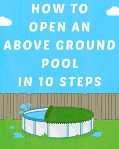 How to Open an Above Ground Pool in 10 Steps