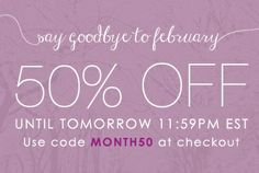 GOODBYE FEBRUARY: #50% OFF Use code MONTH50 at checkout #SALE ENDS TOMORROW! Kitsy Lane shoppers have been scooping up all of our pieces left and right, and while we're thrilled to see how much you love all our styles, we can hardly keep up with the demand! As an apology for selling out so many pieces in our 6 for 60 sale, and as a chance for you to keep your love of shopping alive, take 50% off until 2/28 at 11:59pm EST. Take a peek!  http://journeyaccessories.kitsylane.com/