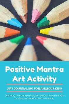 Help Your Child Escape Negative Thoughts and Self Doubt Through The Practice of Art Journaling. #anxiety #ocd #kids #artjournaling #raisingdreamers