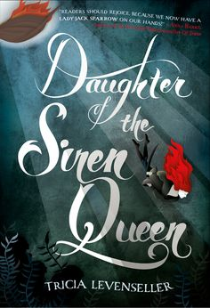 #CoverReveal   Daughter of the Siren Queen (Daughter of the Pirate King, #2) by Tricia Levenseller