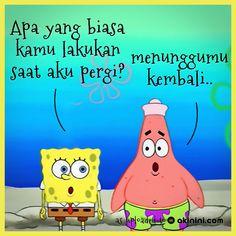 """+Sponge Bob:   """"Apa yang biasa kamu lakukan saat aku pergi?""""    +Patrick :   """"menunggumu kembali..""""    :) Spongebob Squarepants, Laugh Out Loud, Teaching Resources, Iphone Wallpaper, Best Friends, Life Quotes, Family Guy, Lol, Meme"""
