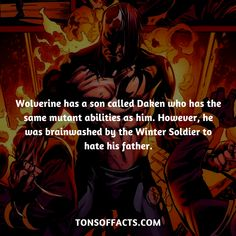Wolverine has a son called Daken who has the same mutant abilities as him. However, he was brainwashed by the Winter Soldier to hate his father.  #wolverine #xmen #comics #marvel #interesting #fact #facts #trivia #superheroes #memes #1