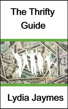 The Thrifty Guide by Lydia Jaymes, http://www.amazon.com/dp/B00KN1H3P6/ref=cm_sw_r_pi_dp_TnGJtb1MM2HFW