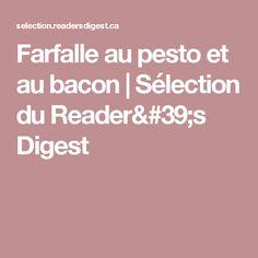Farfalle au pesto et au bacon | Sélection du Reader's Digest