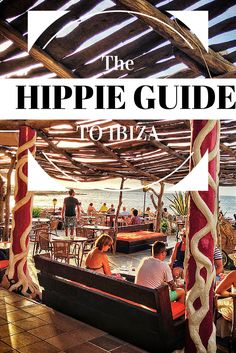 The hippie guide to traveling to Ibiza, Spain